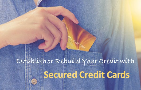 Secured credit cards can help you build credit